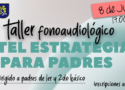 Taller Fonoaudiológico para padres de 1º y 2º Básico