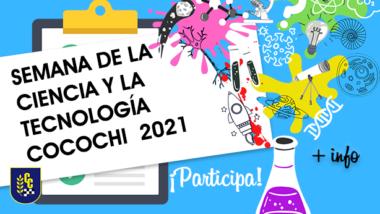 Semana de la Ciencia y la Tecnología Cocochi 2021